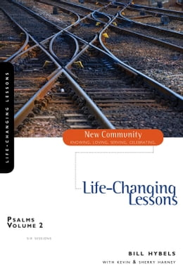 Book Psalms Volume 2: Life-Changing Lessons by Bill Hybels