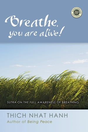 Breathe,  You Are Alive The Sutra on the Full Awareness of Breathing
