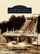 Lake Quinsigamond and White City Amusement Park by Michael Perna Jr.