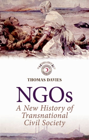NGOs A New History of Transnational Civil Society