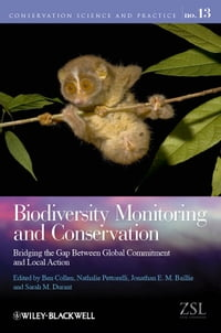 Biodiversity Monitoring and Conservation: Bridging the Gap Between Global Commitment and Local…