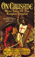 On Crusade: More Tales of the Knights Templar by Katherine Kurtz