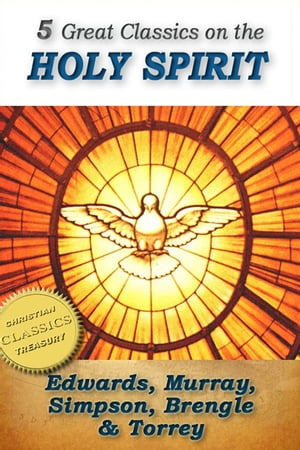 5 Great Classics on the Holy Spirit: Distinguishing Marks of a Work of the Spirit,  The Spirit of Christ,  Walking in the Spirit,  When The Holy Ghost is