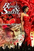 Blood and Satin (Blood and Satin #1) by Amanda McCarter