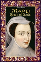 Mary Queen of Scots: Illustrated by Jacob Abbott