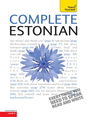 Complete Estonian Beginner to Intermediate Book and Audio Course Learn to read,  write,  speak and understand a new language with Teach Yourself