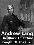 The Black Thief And Knight Of The Glen by Andrew Lang