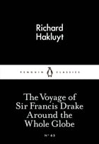 The Voyage of Sir Francis Drake Around the Whole Globe by Richard Hakluyt