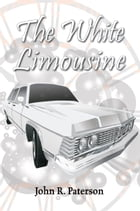 The White Limousine by John R. Paterson