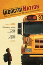Indoctrination: Public Schools and the Decline of Christianity by Charles LaVerdiere