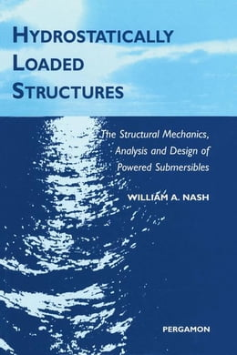 Book Hydrostatically Loaded Structures: The Structural Mechanics, Analysis and Design of Powered… by Nash, W.A.