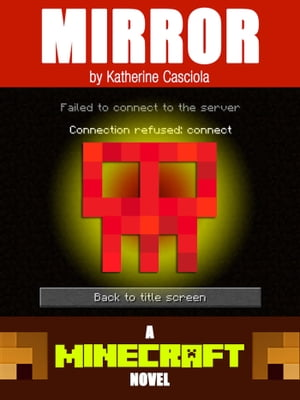 Mirror: A Minecraft Novel
