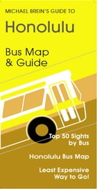 Hawaii Travel Guide: Public Bus Map & Guide by Michael Brein