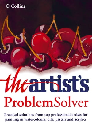 The Artist's Problem Solver by The Artist Magazine