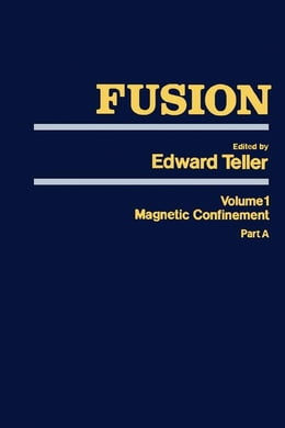 Book Fusion Part A: Magnetic confinement Part A by Teller, Edward