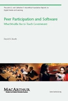 Peer Participation and Software: What Mozilla Has to Teach Government by David R. Booth