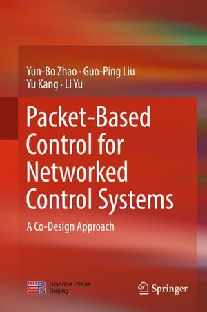 Packet-Based Control for Networked Control Systems: A Co-Design Approach by Yun-Bo Zhao