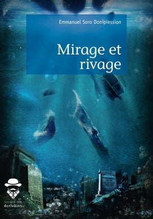 Mirage et rivage by Emmanuel Soro Donipiession