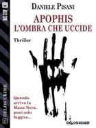 Apophis - L'ombra che uccide by Daniele Pisani