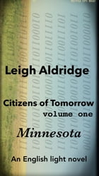 Citizens of Tomorrow (Minnesota): The exposition of the Citizens of Tomorrow by Leigh Aldridge