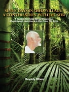 Seven Days in Usha Village: A Conversation with Dr. Sebi by Beverly Oliver