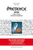 Presence – UFOs, Crop Circles and Exocivilizations by Denis Roger DENOCLA