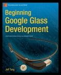 Beginning Google Glass Development 5b01f10e-558a-4785-9b8a-f0d62477b32f