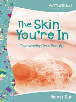 Book The Skin You're In: Discovering True Beauty: Previously Titled 'Beauty Lab' by Nancy N. Rue