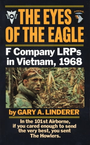 Eyes of the Eagle F Company LRPs in Vietnam,  1968