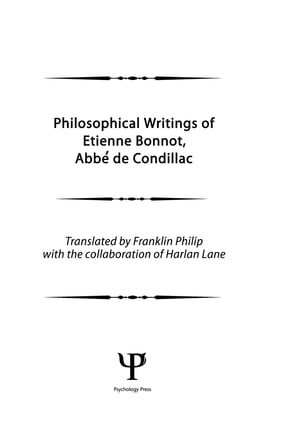 Philosophical Works of Etienne Bonnot,  Abbe De Condillac Volume 1