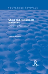 Revival: China and Its National Minorities: Autonomy or Assimilation (1990)