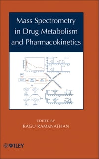 Mass Spectrometry in Drug Metabolism and Pharmacokinetics