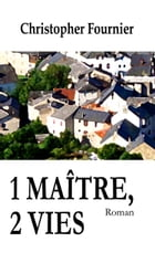1 maître, 2 vies by Christopher Fournier