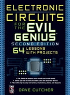 Electronic Circuits for the Evil Genius 2/E by Dave Cutcher