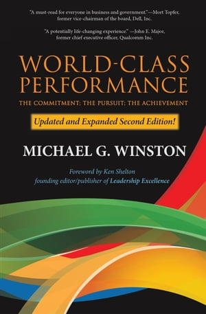 World-Class Performance: The Commitment; The Pursuit; The Achievement by Michael G. Winston