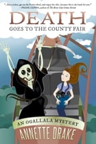 Death Goes to the County Fair by Annette Drake