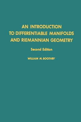 Book An Introduction to Differentiable Manifolds and Riemannian Geometry by Boothby, William M.