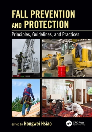 Fall Prevention and Protection Principles,  Guidelines,  and Practices
