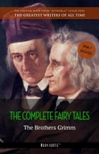 The Brothers Grimm: The Complete Fairy Tales by The Brothers Grimm