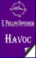 Havoc by E. Phillips Oppenheim