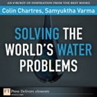 Solving the World's Water Problems by Colin Chartres