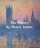 The Outcry by Henry James