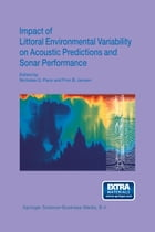 Impact of Littoral Environmental Variability on Acoustic Predictions and Sonar Performance by Nicholas G. Pace