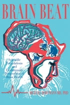 Brain Beat: Scientific Foundations and Evolutionary Perspectives of Brain Health by Michael Hoffmann MD, PhD