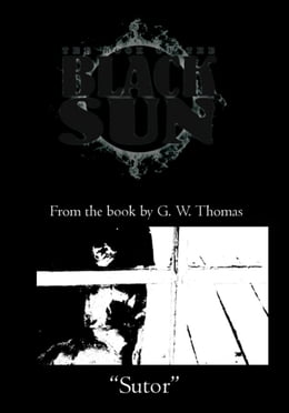 Book The Book of the Black Sun: Sutor by G. W. Thomas