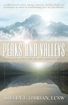 Peaks and Valleys: Integrative Approaches for Recovering from Loss by Sherry O'Brian