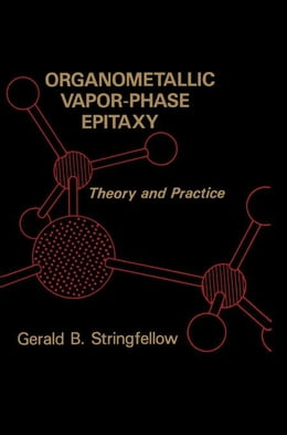 Book Organometallic Vapor-Phase Epitaxy: Theory and Practice by Stringfellow, Gerald B.