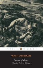 Leaves of Grass: The First (1855) Edition by Walt Whitman