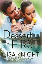 Dessert First by Lisa Knight