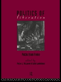 The Politics of Liberation: Paths from Freire